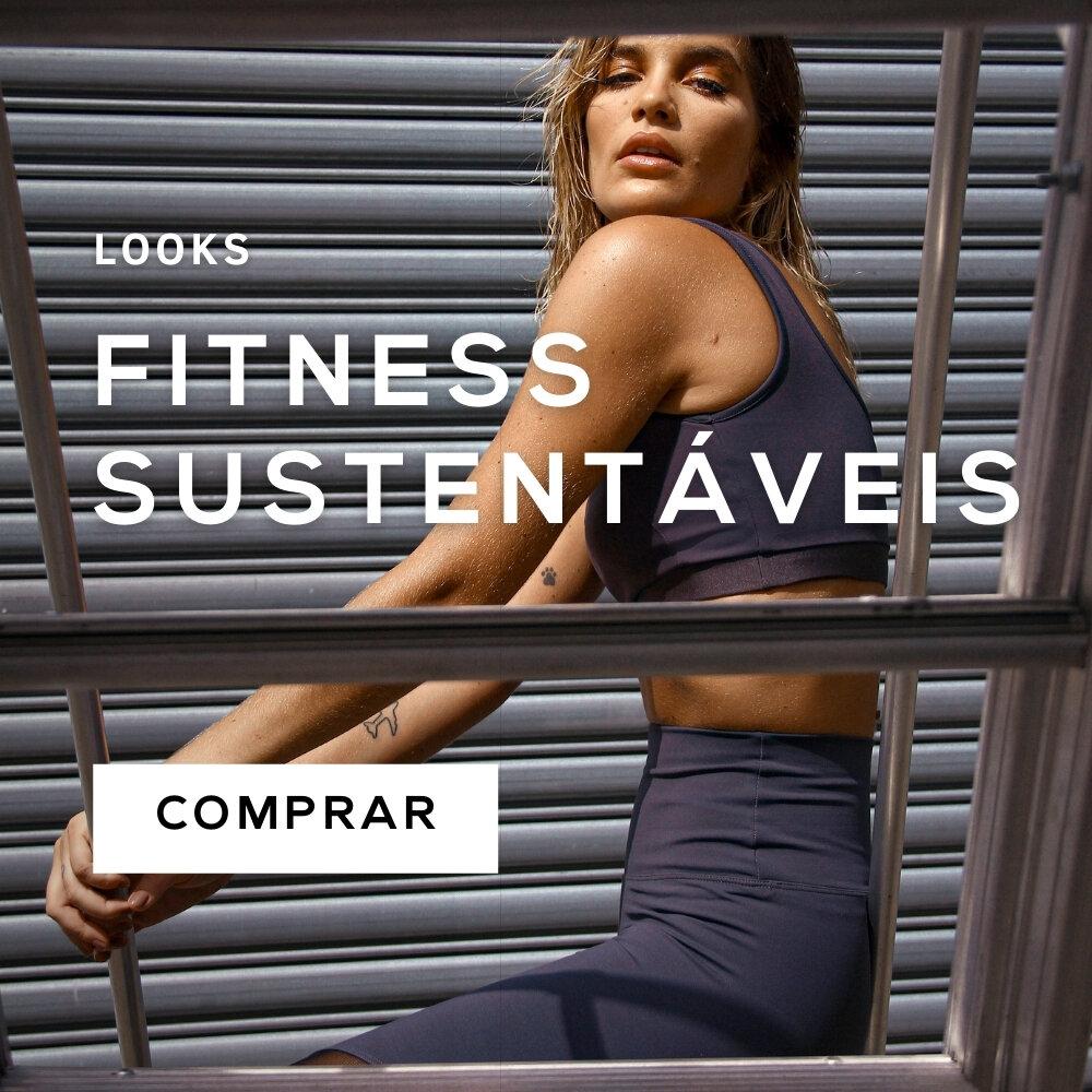 Looks fitness SUSTENTÁVEIS